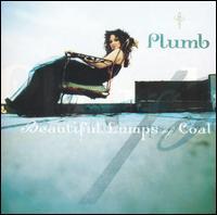 Beautiful Lumps of Coal - Plumb