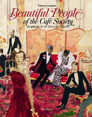 Beautiful People: Scrapbooks of the Cafe Society - Coudert, Thierry