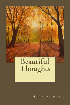 Beautiful Thoughts - Drummond, Henry