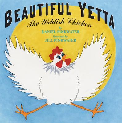 Beautiful Yetta: The Yiddish Chicken - Pinkwater, Daniel Manus