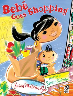 Bebe Goes Shopping - Elya, Susan Middleton, and Salerno, Steven (Illustrator)