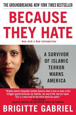 Because They Hate: A Survivor of Islamic Terror Warns America - Gabriel, Brigitte