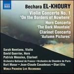 Bechara El-Khoury: Three Concertos