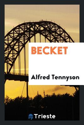 Becket - Tennyson, Alfred, Lord