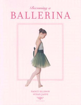 Becoming a Ballerina - Ellison, Nancy, and Jaffe, Susan