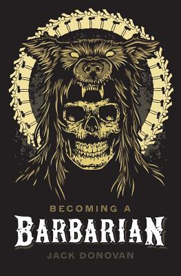 Becoming a Barbarian - Donovan, Jack