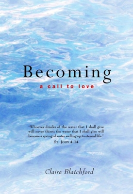 Becoming: A Call to Love - Blatchford, Claire