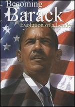 Becoming Barack: Evolution of a Leader