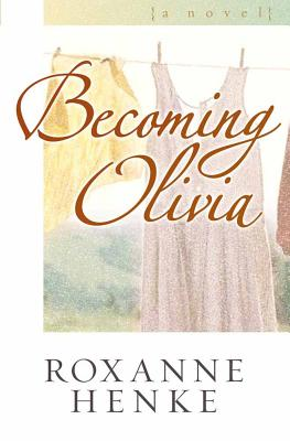 Becoming Olivia - Henke, Roxanne
