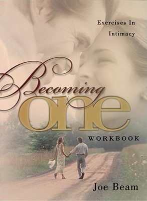 Becoming One Workbook - Beam, Joe
