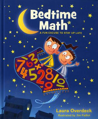 Bedtime Math: A Fun Excuse to Stay Up Late - Overdeck, Laura