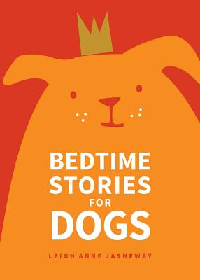 Bedtime Stories for Dogs - Jasheway, Leigh Anne