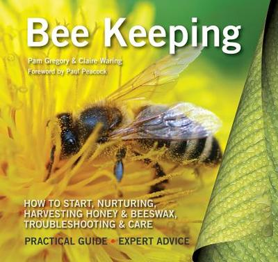 Bee Keeping - Gregory, Pam, and Waring, Claire, and Peacock, Paul (Foreword by)