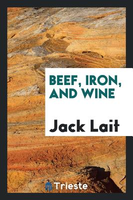 Beef, Iron, and Wine - Lait, Jack