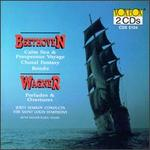 Beethoven: Calm Sea & Prosperous Voyage; Choral Fantasy; Rondo; Wagner: Preludes & Overtures