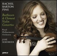 Beethoven, Clement: Violin Concertos - Rachel Barton Pine (violin); Royal Philharmonic Orchestra; José Serebrier (conductor)