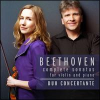 Beethoven: Complete Sonatas for Violin and Piano - Duo Concertante