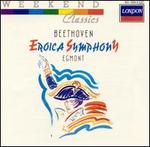 Beethoven: Eroica Symphony; Egmont Incidental Music (Excerpts)