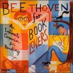 Beethoven for Book Lovers: An Intimate Companion for Reading - David Oistrakh (violin); Guarneri Quartet; Lev Oborin (piano); Quartetto Italiano