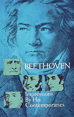 Beethoven: Impressions by His Contemporaries - Sonneck, Oscar George Theodore (Editor)
