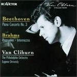Beethoven: Piano Concerto No. 3; Brahms: Rhapsodies; Intermezzo