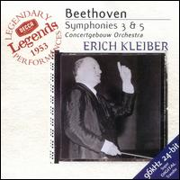 Beethoven: Symphonies Nos. 3 & 5 - Royal Concertgebouw Orchestra; Erich Kleiber (conductor)