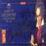 Beethoven: The Complete Masterworks - Aldo Baldin (tenor); Alison Hargan (soprano); Anatoli Krustev (cello); Andreas Schmidt (bass); Annette Cole (piano);...