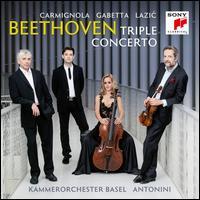 Beethoven: Triple Concerto - Dejan Lazic (piano); Giuliano Carmignola (violin); Sol Gabetta (cello); Kammerorchester Basel; Giovanni Antonini (conductor)