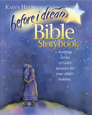 Before I Dream Bible Storybook - Henley, Karyn