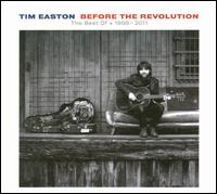 Before the Revolution: The Best of Tim Easton 1998-2011 - Tim Easton