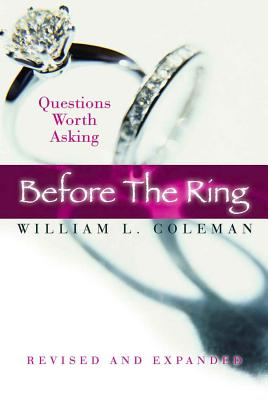 Before the Ring: Questions Worth Asking Revised and Expanded - Coleman, William L