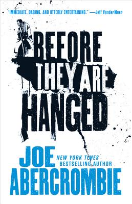 Before They Are Hanged - Abercrombie, Joe