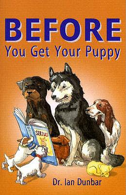 Before You Get Your Puppy - Dunbar, Ian, Ph.D.