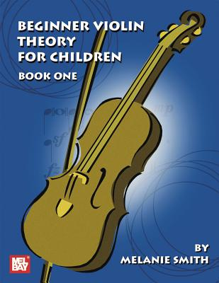 Beginner Violin Theory for Children, Book One - Smith, Melanie, Miss