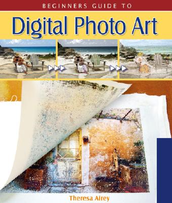 Beginner's Guide to Digital Photo Art -