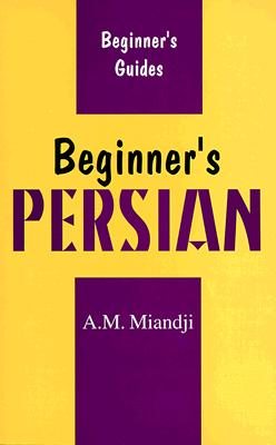 Beginner's Persian - Mladen, Davidovic, and Miandji, Anooshirvan M