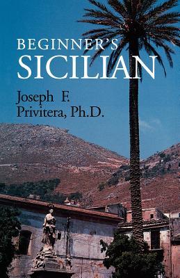 Beginners Sicilian - Privitera, Joseph F.