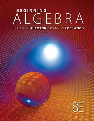Beginning Algebra - Aufmann, Richard N, and Lockwood, Joanne