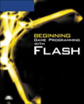 Beginning Game Programming with Flash - Suri, Hamsa, and Prayaga, Lakshmi