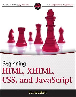 Beginning HTML, XHTML, CSS, and JavaScript - Duckett, Jon