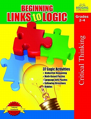 Beginning Links to Logic Grades 2-4 - Rosengarten, Tiffany, and Gross, Jonathan (Editor)