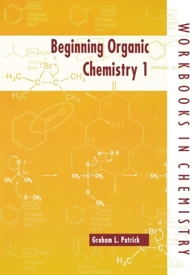 Beginning Organic Chemistry 1 - Patrick, Graham L