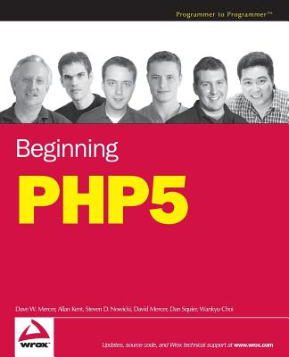 Beginning PHP5 - Mercer, Dave W, and Kent, Allan, and Nowicki, Steven D