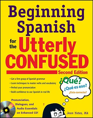 Beginning Spanish for the Utterly Confused - Yates, Jean