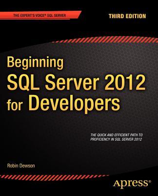 Beginning SQL Server 2012 for Developers - Dewson, Robin