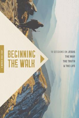 Beginning the Walk: 18 Sessions on Jesus the Way, the Truth, and the Life - Bennett, Mary, and Bennett, Ron, and The Navigators