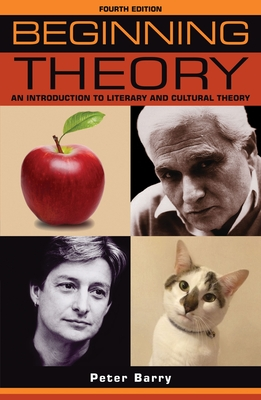 Beginning Theory: An Introduction to Literary and Cultural Theory - Barry, Peter