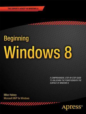 Beginning Windows 8 - Halsey, Mike