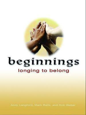 Beginnings: Longing to Belong - Weber, Rob