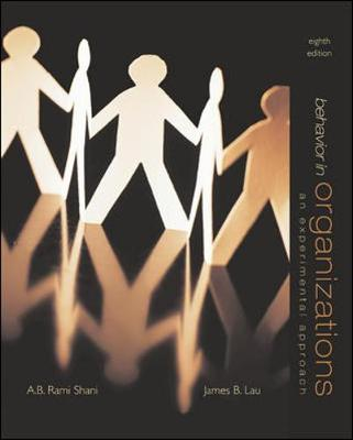 Behavior in Organizations - Shani, Abraham B Rami, and Lau, James, and Lau James